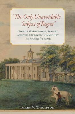 George Washington, Slavery and The Enslaved Community at Mount Vernon