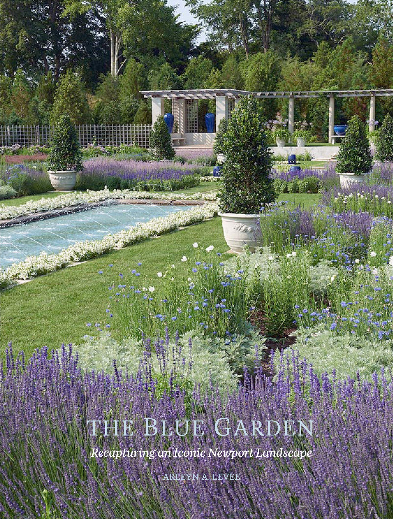Now Available - The Blue Garden: Recapturing an Iconic Newport Landscape